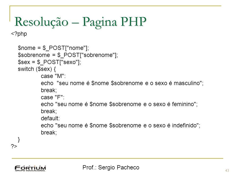Resolução – Pagina PHP < php $nome = $_POST[ nome ];